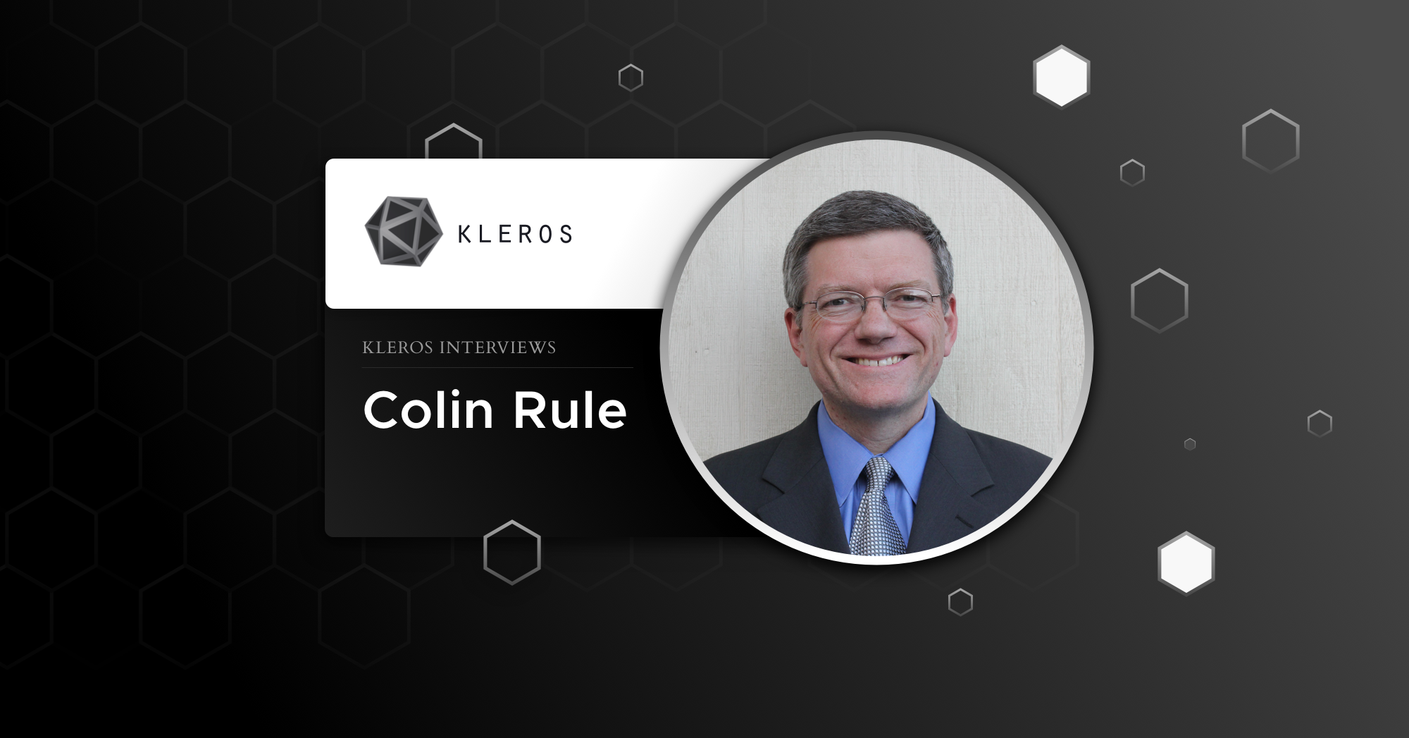 Colin Rule - The Godfather of Online Dispute Resolution Speaks to Kleros