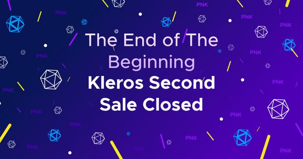 The End of The Beginning - Kleros Second Sale Closed