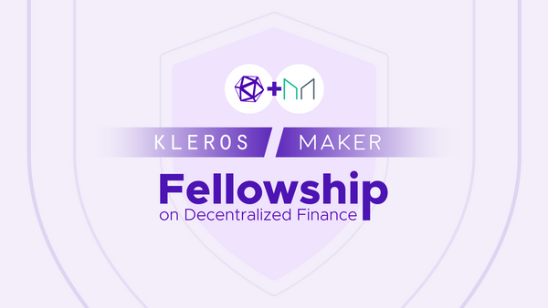 The Kleros/Maker Fellowship on Decentralized Finance