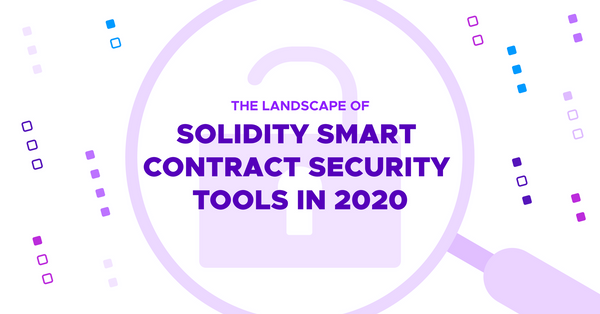 The Landscape of Solidity Smart Contract Security Tools in 2020