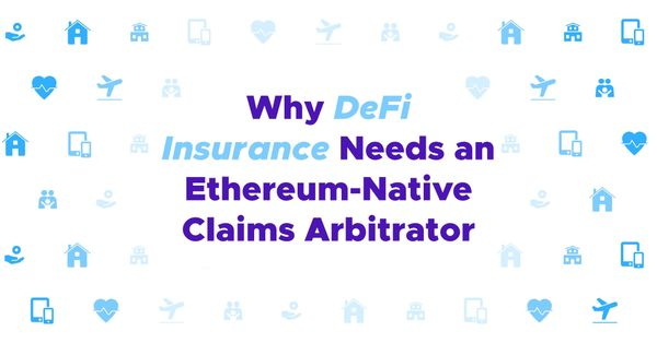 Why DeFi Insurance Needs an Ethereum-Native Claims Arbitrator