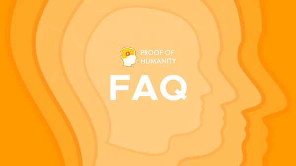 A Proof of Humanity FAQ